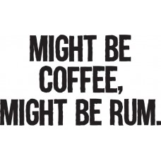 "Kruus ""Might be coffee, might be rum"""